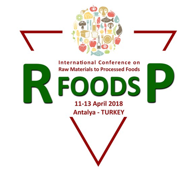 International Conference on Raw Material to Processed Foods (Turkey, April 2018)